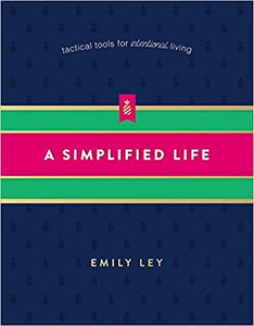 A Simplified Life: Tactical Tools for Intentional Living by Emily Ley (USED)
