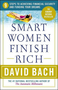 Smart Women Finish Rich: 9 Steps to Achieving Financial Security and Funding Your Dreams by David Bach (USED)