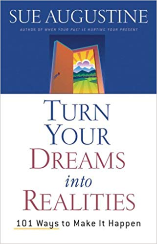 Turn Your Dreams into Realities by Sue Augustine (USED)