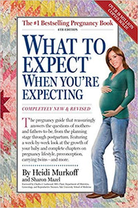 What to Expect When You're Expecting 4th Edition Paperback by Heidi Murkoff  & Sharon Mazel  (USED)