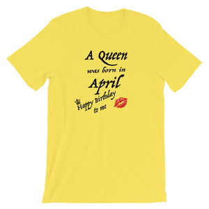 A Queen Was Born In April Short-Sleeve Unisex T-Shirt