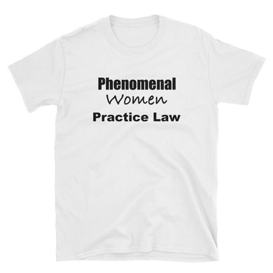 Phenomenal Women Practice Law Short-Sleeve Unisex T-Shirt