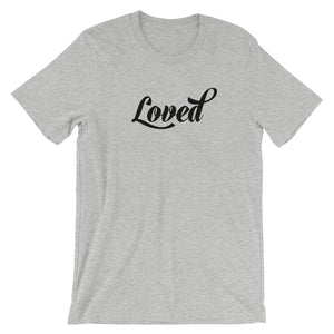 Loved Short-Sleeve Unisex T-Shirt