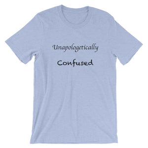 Unapologetically Confused Short-Sleeve Unisex T-Shirt