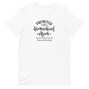 Promoted to Homeschool Mom Short-Sleeve Unisex T-Shirt