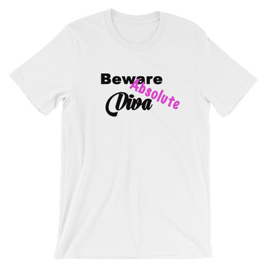 Beware Absolute Diva Short-Sleeve Unisex T-Shirt