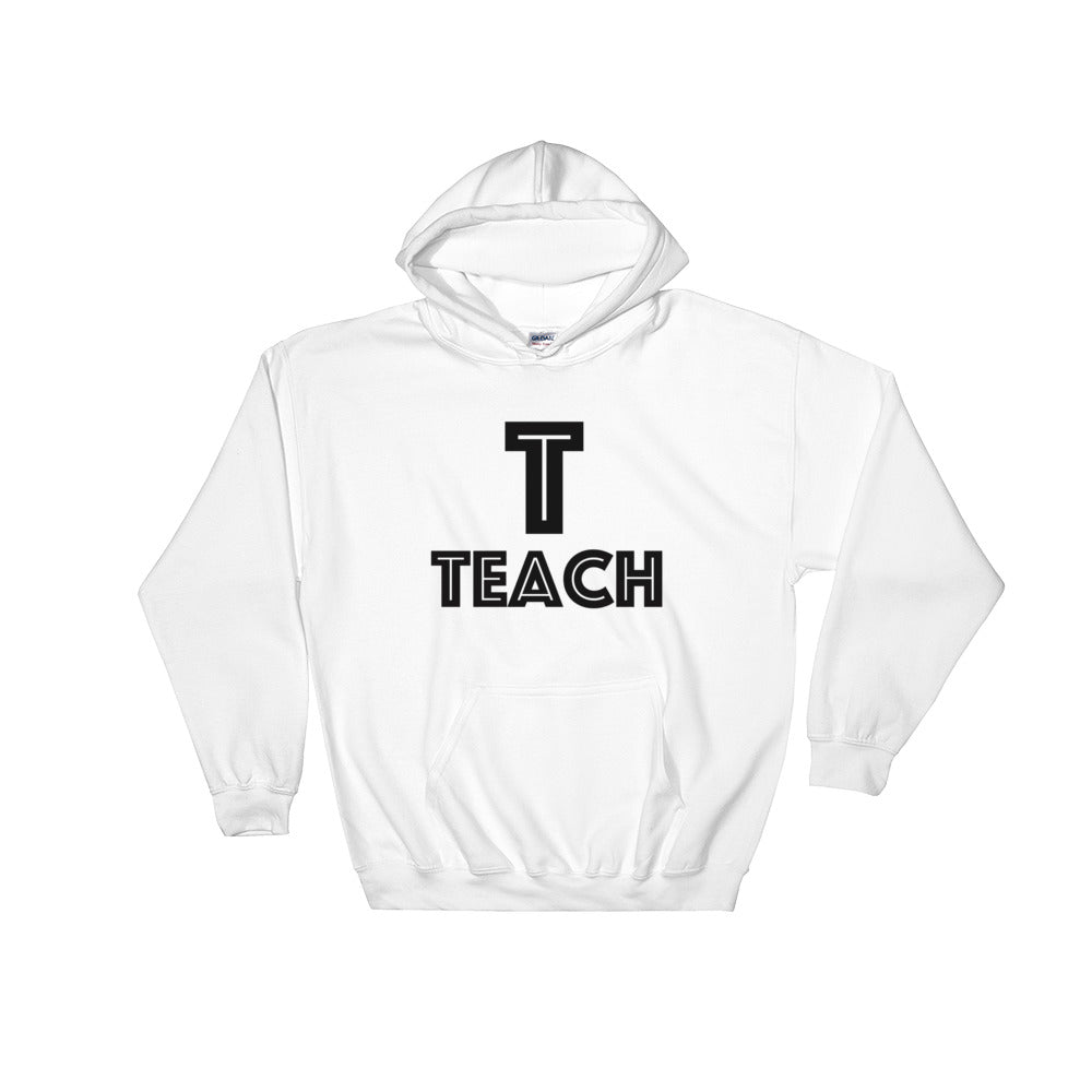 Teach Hooded Sweatshirt