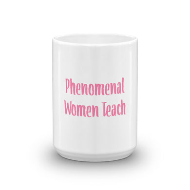 Phenomenal Women Teach Mug