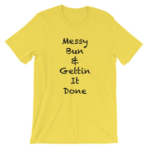 Messy Bun & Gettin It Done Short-Sleeve Unisex T-Shirt