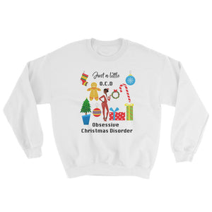 Just a Little O.C.D. Obsessive Christmas Disorder Ugly Christmas Sweatshirt