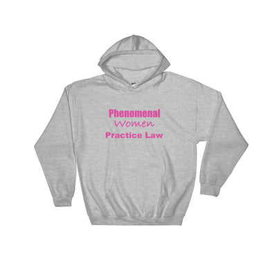 Phenomenal Women Practice Law Hooded Sweatshirt