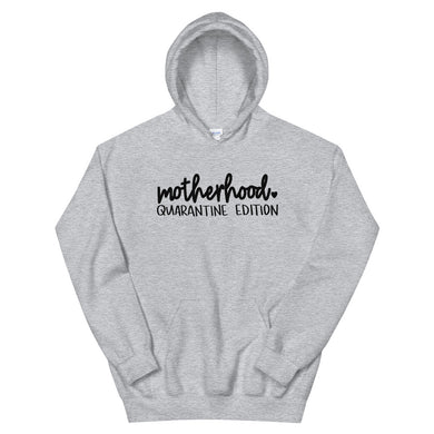 Motherhood Quarantine Edition Unisex Hoodie