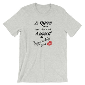 A Queen Was Born in August Short-Sleeve Unisex T-Shirt