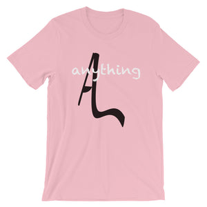 Anything Short-Sleeve Unisex T-Shirt
