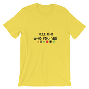 Tell Him Who You Are Short-Sleeve Unisex T-Shirt