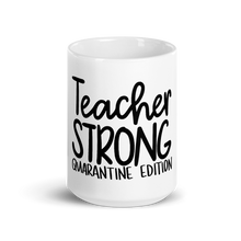 Teacher Strong Quarantine Edition Mug