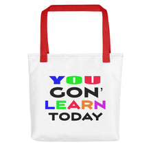 You Gon' Learn Today Tote bag