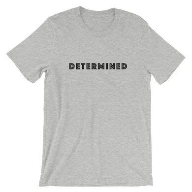 Determined Short-Sleeve Unisex T-Shirt