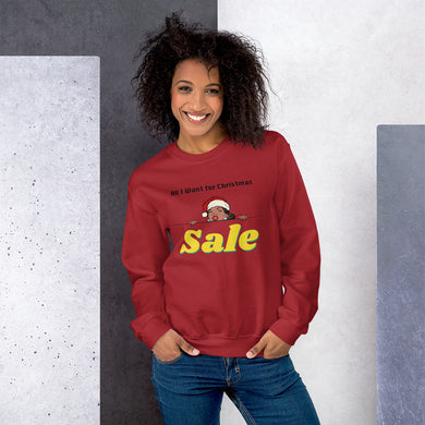 All I want for Christmas Sweatshirt