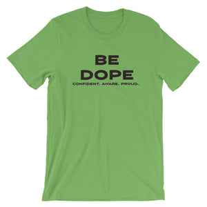 Be Dope I Short-Sleeve Unisex T-Shirt