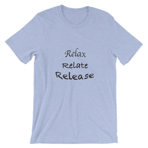Relax, Relate, Release Short-Sleeve Unisex T-Shirt