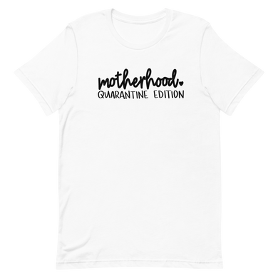 Motherhood Quarantin Edition Short-Sleeve Unisex T-Shirt