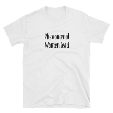 Phenomenal Women Lead Short-Sleeve Unisex T-Shirt