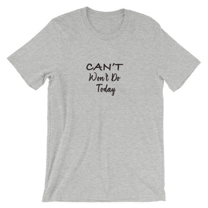 Can't Won't Do Today Short-Sleeve Unisex T-Shirt