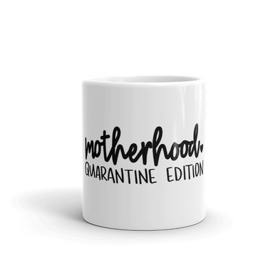 Motherhood Quarantine Edition Mug