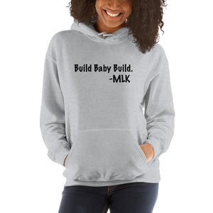 Build Baby Build MLK Hooded Sweatshirt