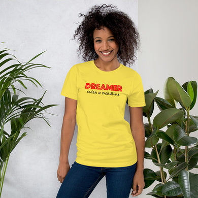 Dreamer with a Deadline! Short-Sleeve Unisex T-Shirt