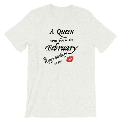 A Queen Was Born in February Short-Sleeve Unisex T-Shirt