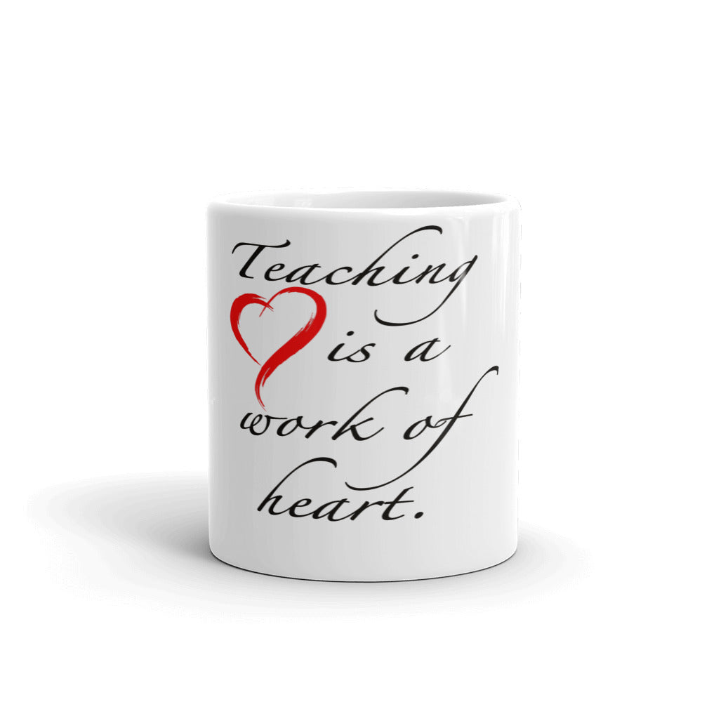 Teaching is a Work of Heart Mug