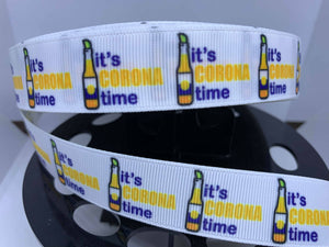 "1 yard 7/8"" ""It's Corona Time"" Corona Beer Grosgrain Ribbon"