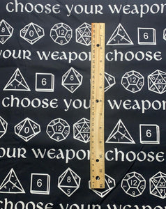 "100% Cotton Large Gamer Dice ""Choose your Weapon"" Print Fabric"