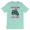 Fighting Crime With Hair Tee