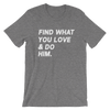 Find What You Love Unisex Tee
