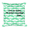 Daddy Is Everything Throw Pillow