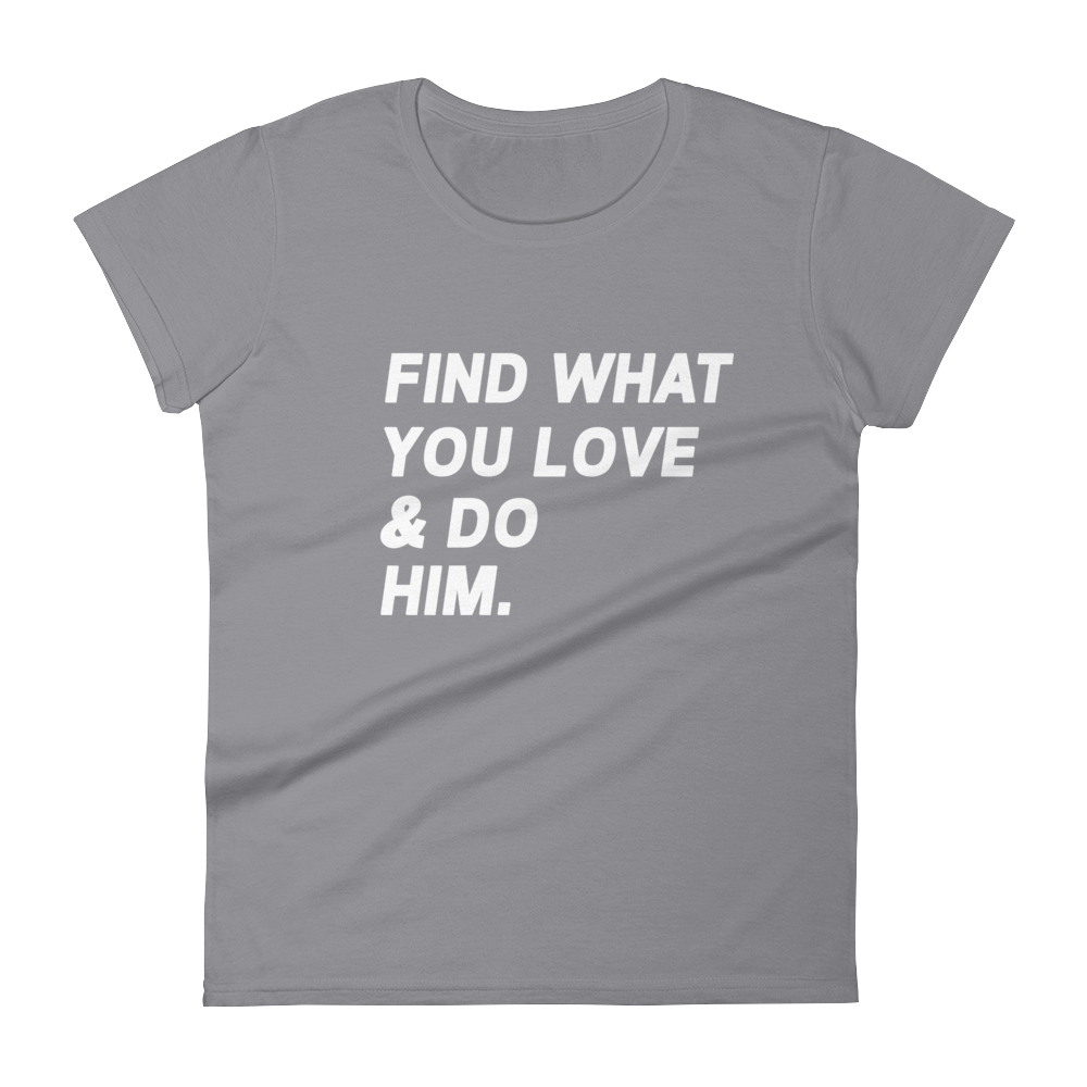 Find What You Love Tee