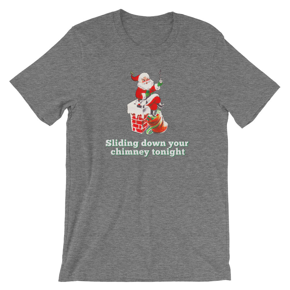Sliding Down Your Chimney Tonight Tee