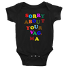 Sorry About Your Vag, Ma Onesie