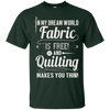 Image of Fabric Is Free And Quilting Makes You Thin Sewing T-Shirt