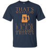 Image of I Drink Beer And I Know Things Funny T-Shirt Cool Brew Gift