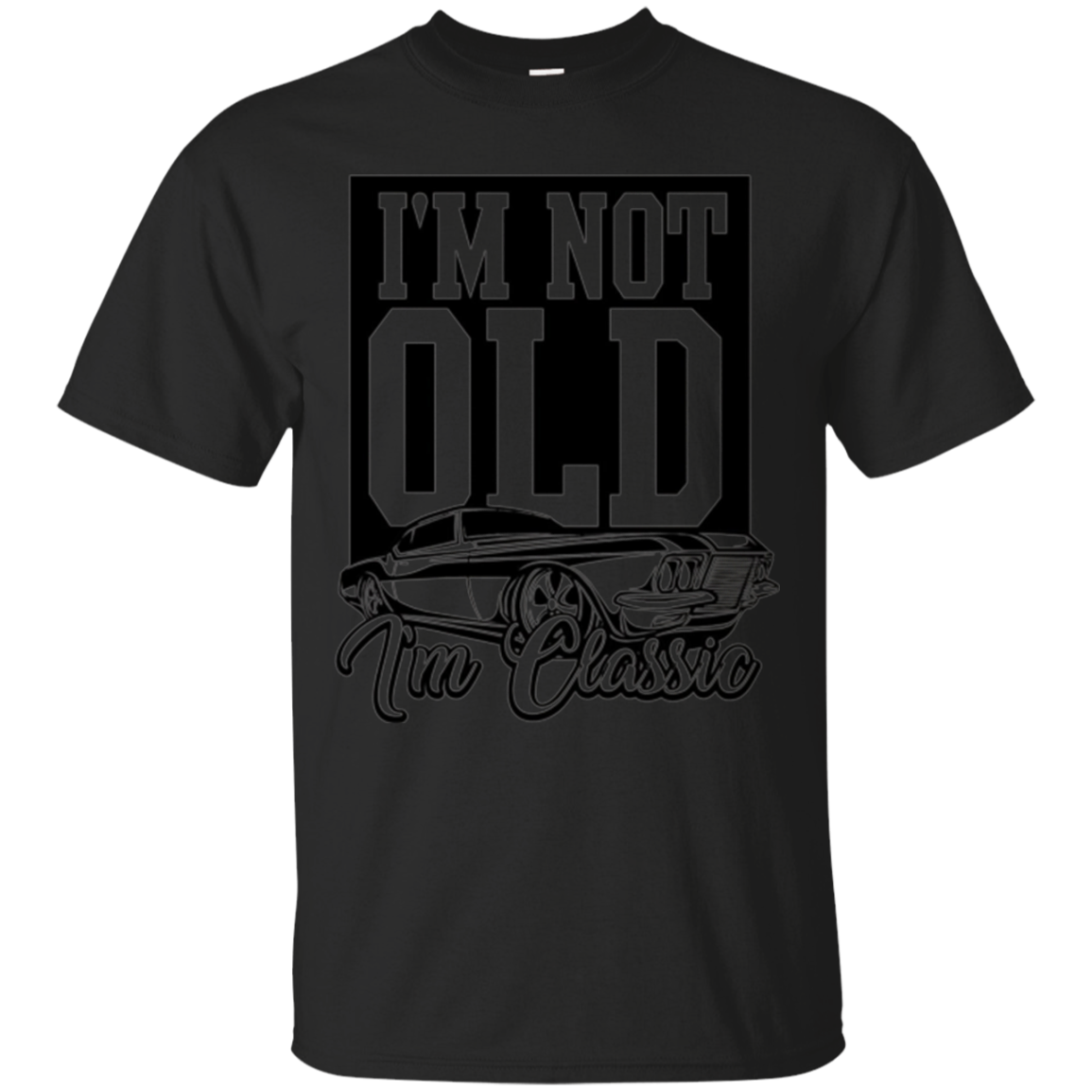 Vintage American Muscle Cars I'm Not Old I'm Classic T-Shirt