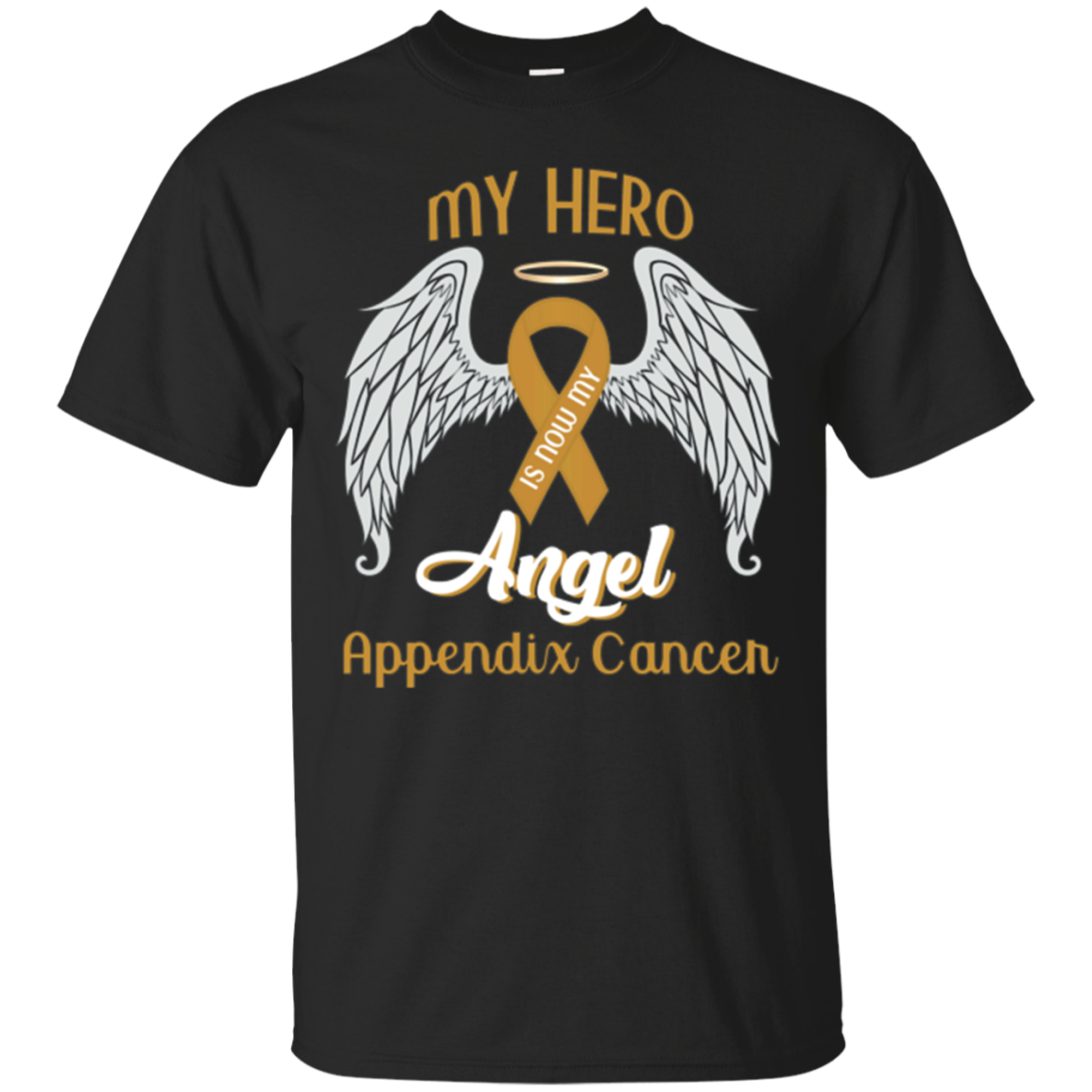 My Hero Is Now My Angel Appendix Cancer Awareness T-Shirt