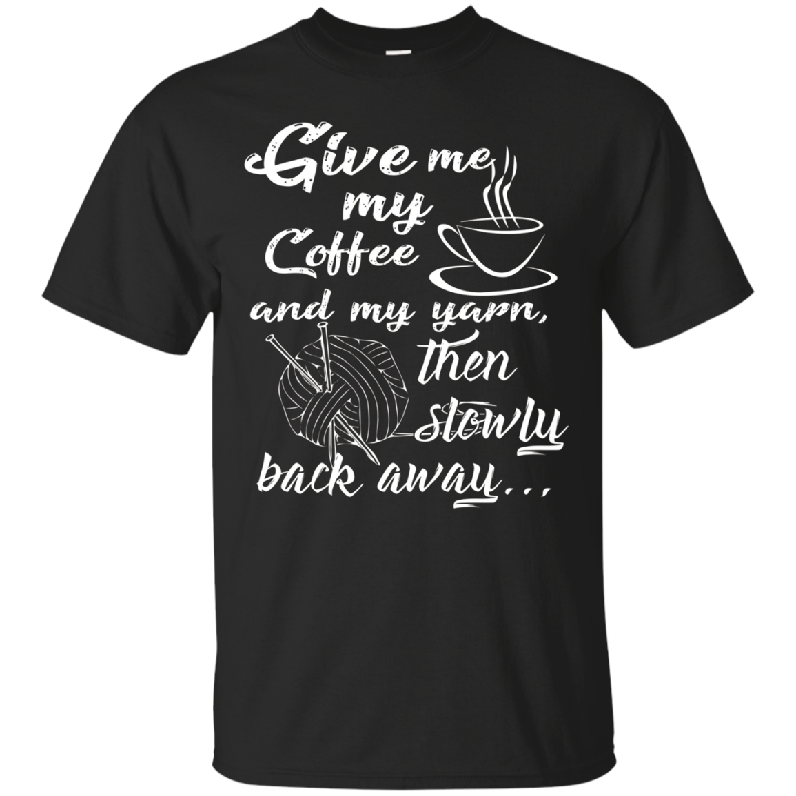 Give Me My Coffee and Yarn Caffeine Knitting Sew T Shirt