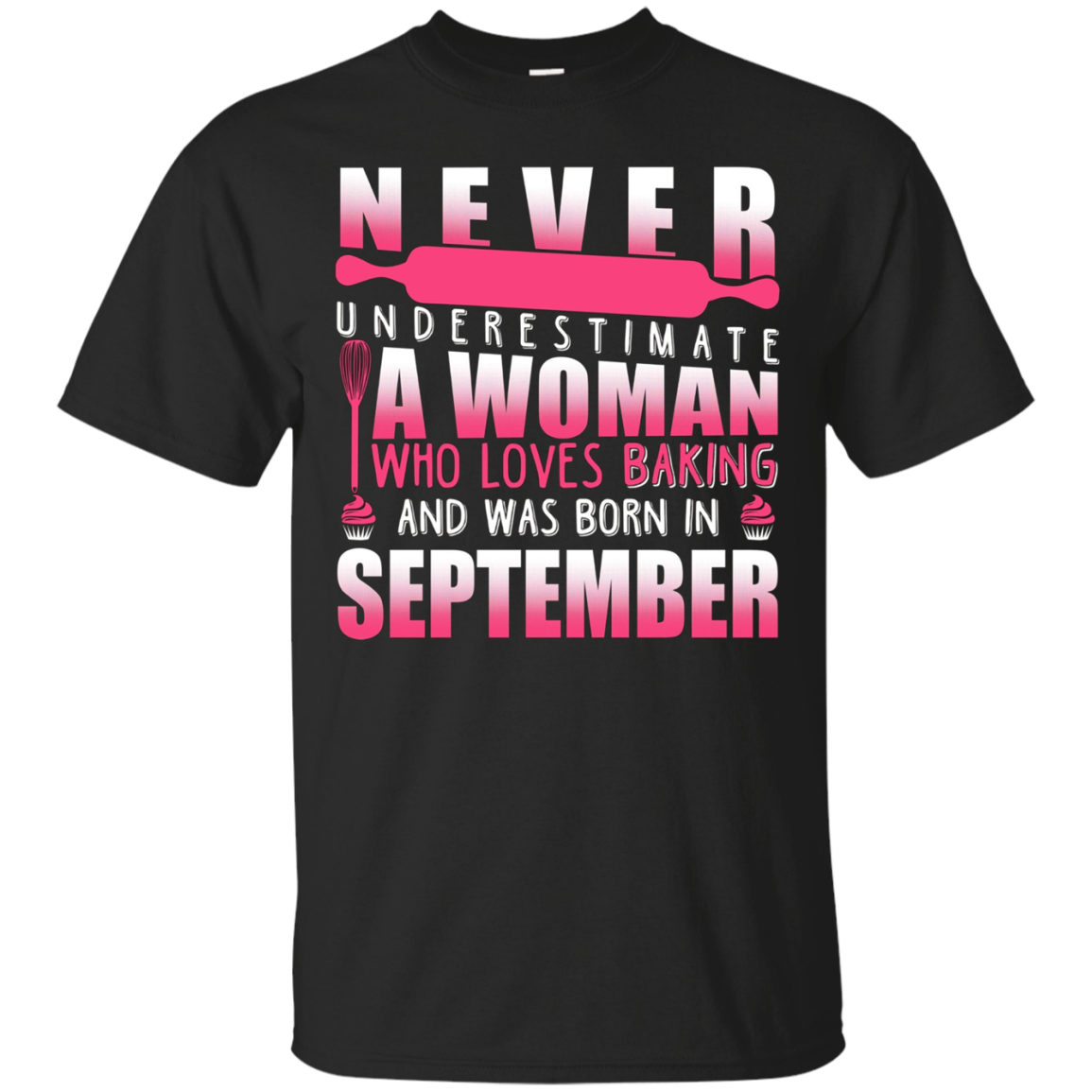 Never Underestimate A September Woman Who Loves Baking Shirt