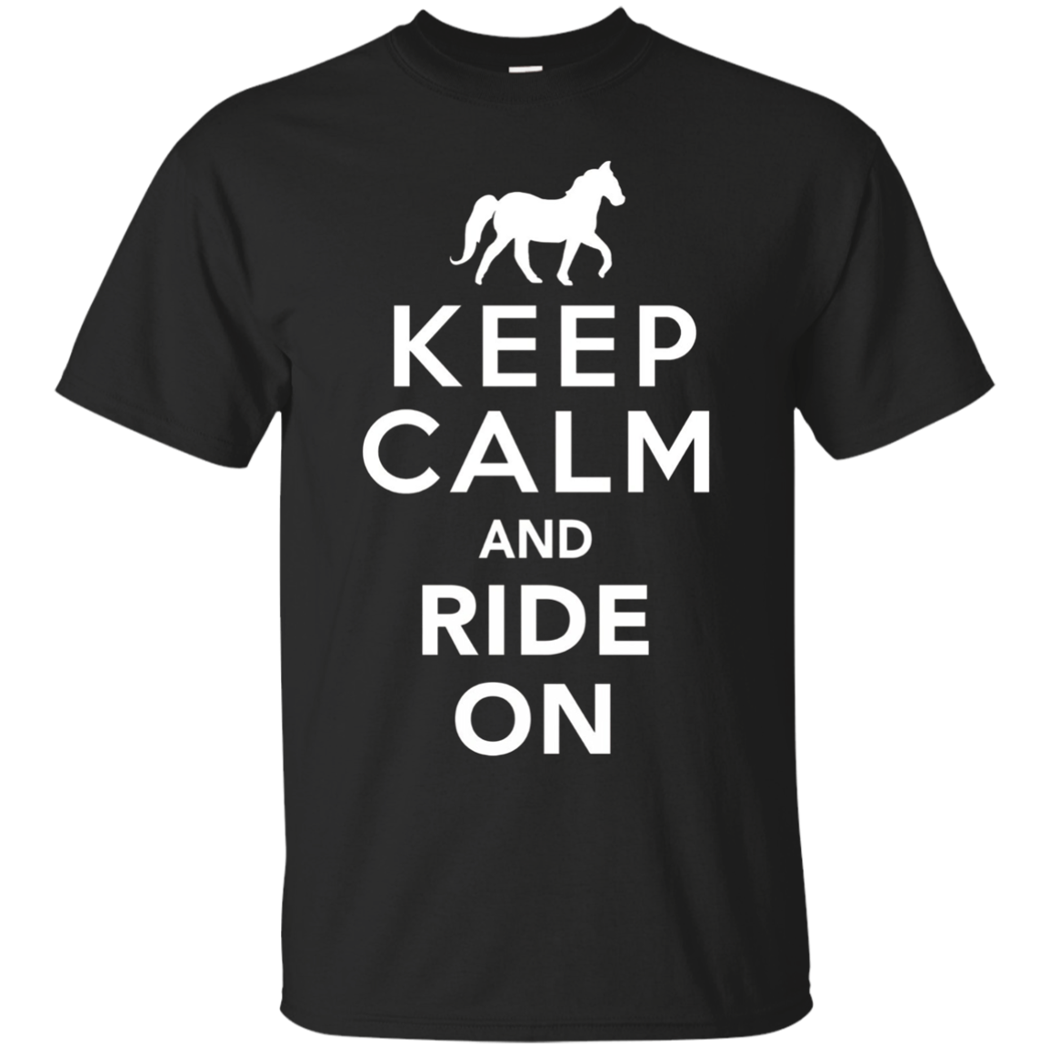 Keep Calm and Ride On T-Shirt: Horse-back Riding Gift