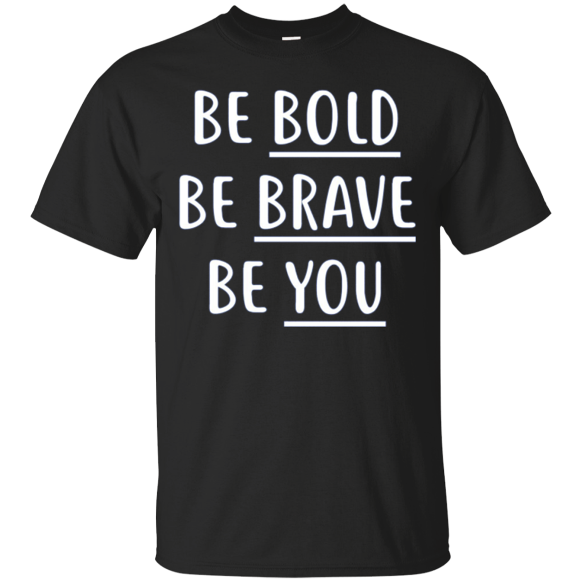 BE BOLD BE BRAVE BE YOU SHIRT SARCASTIC MOTHER'S DAY GIFT