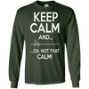 Image of Keep Calm And OK Not That Calm Funny Medical ECG T-Shirt